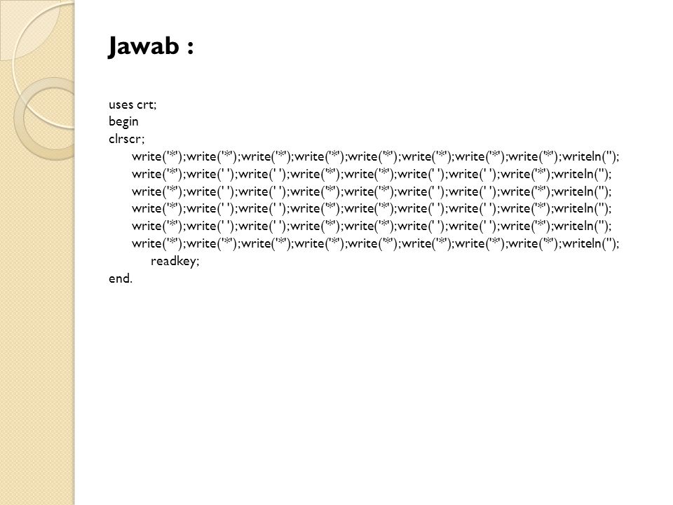 Jawab : uses crt; begin clrscr;