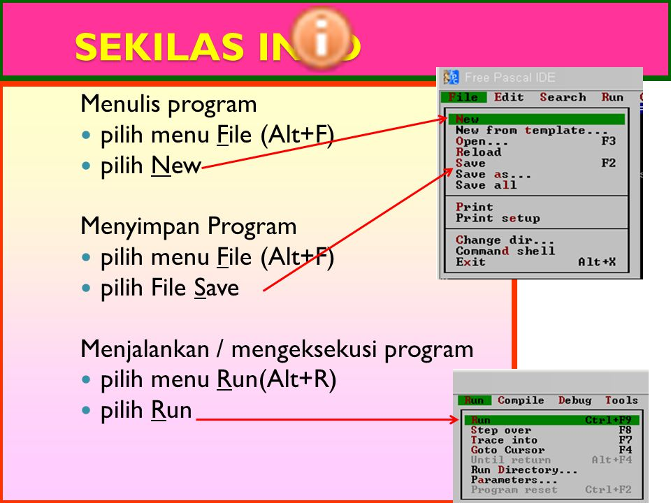 SEKILAS INFO Menulis program pilih menu File (Alt+F) pilih New