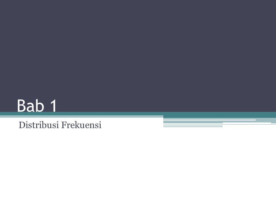 Bab 1 Distribusi Frekuensi