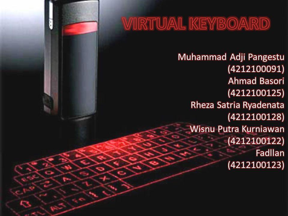 VIRTUAL KEYBOARD Muhammad Adji Pangestu (4212100091) Ahmad Basori