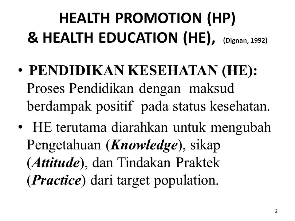 HEALTH PROMOTION (HP) & HEALTH EDUCATION (HE), (Dignan, 1992)