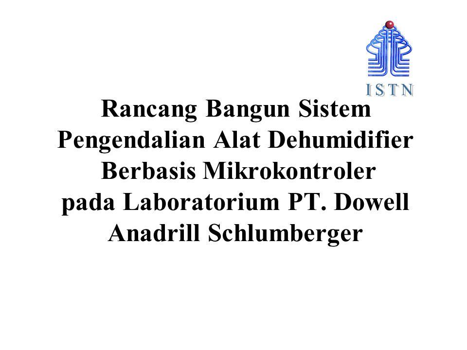 I S T N Rancang Bangun Sistem Pengendalian Alat Dehumidifier Berbasis Mikrokontroler pada Laboratorium PT.