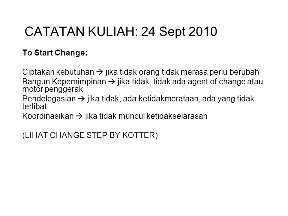 CATATAN KULIAH: 24 Sept 2010 To Start Change: