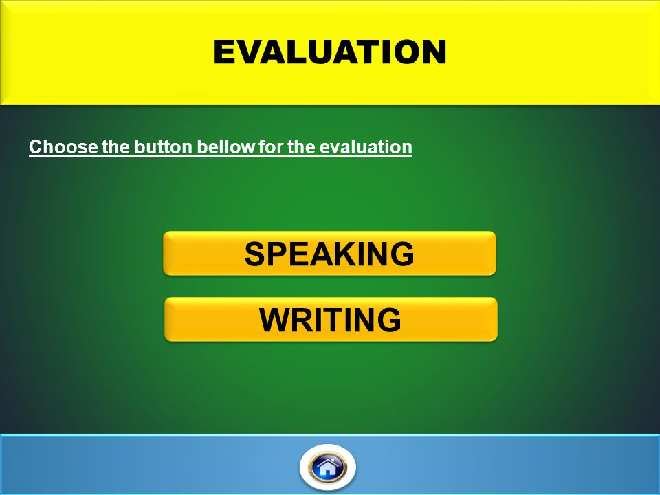 EVALUATION SPEAKING WRITING