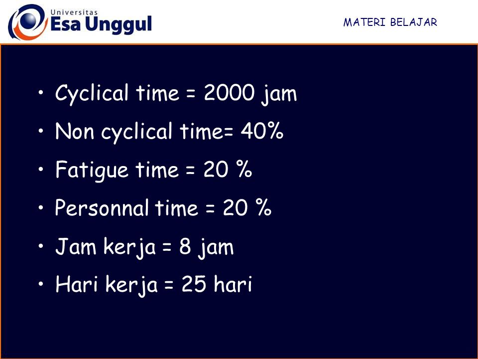 Cyclical time = 2000 jam Non cyclical time= 40% Fatigue time = 20 %