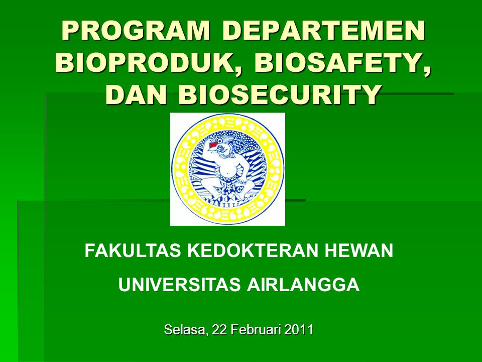 PROGRAM DEPARTEMEN BIOPRODUK, BIOSAFETY, DAN BIOSECURITY
