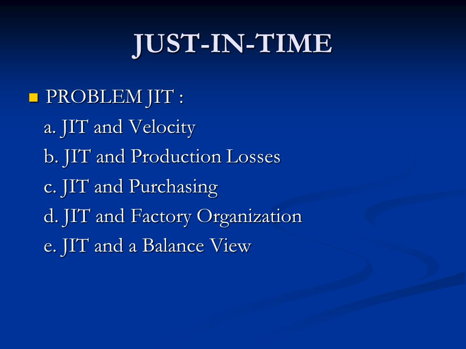 JUST-IN-TIME PROBLEM JIT : a. JIT and Velocity