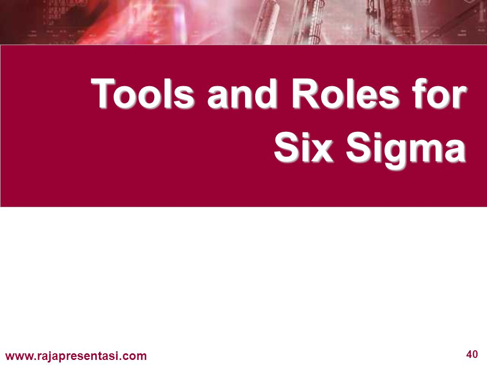 Tools and Roles for Six Sigma