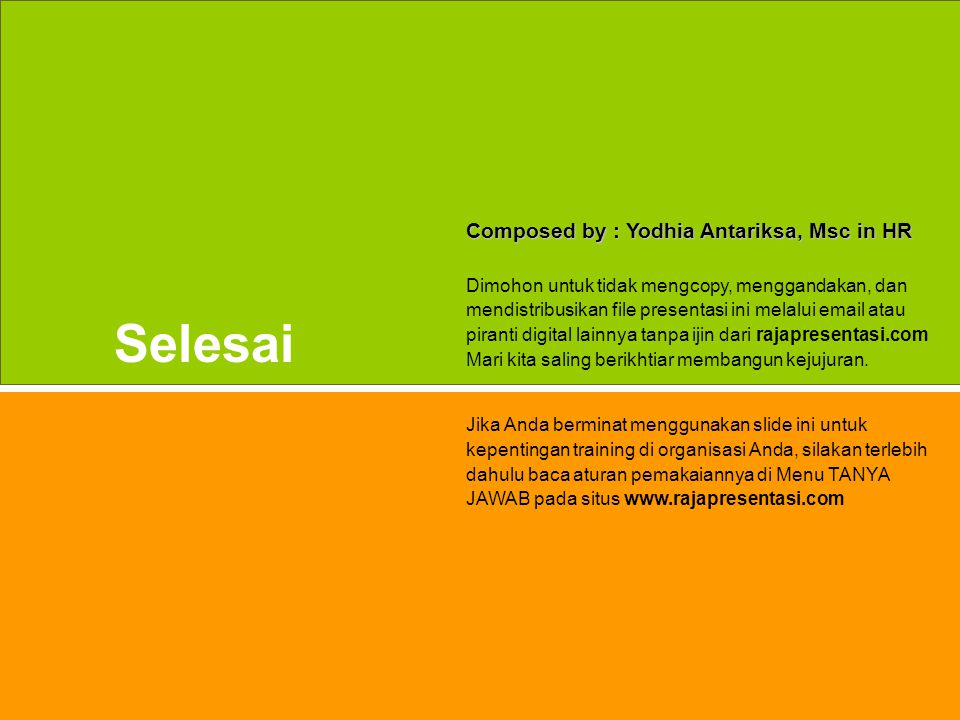 Selesai Composed by : Yodhia Antariksa, Msc in HR