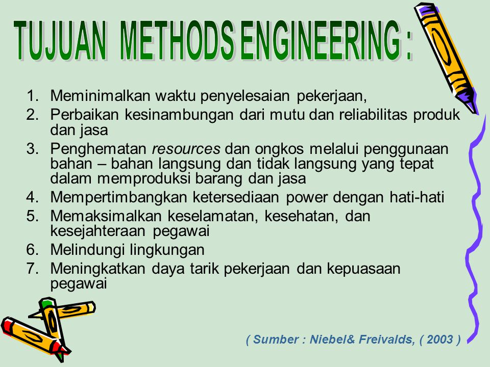 TUJUAN METHODS ENGINEERING :