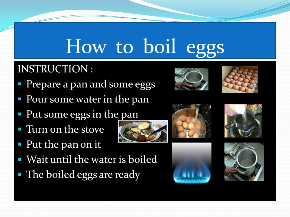 How to boil eggs INSTRUCTION : Prepare a pan and some eggs