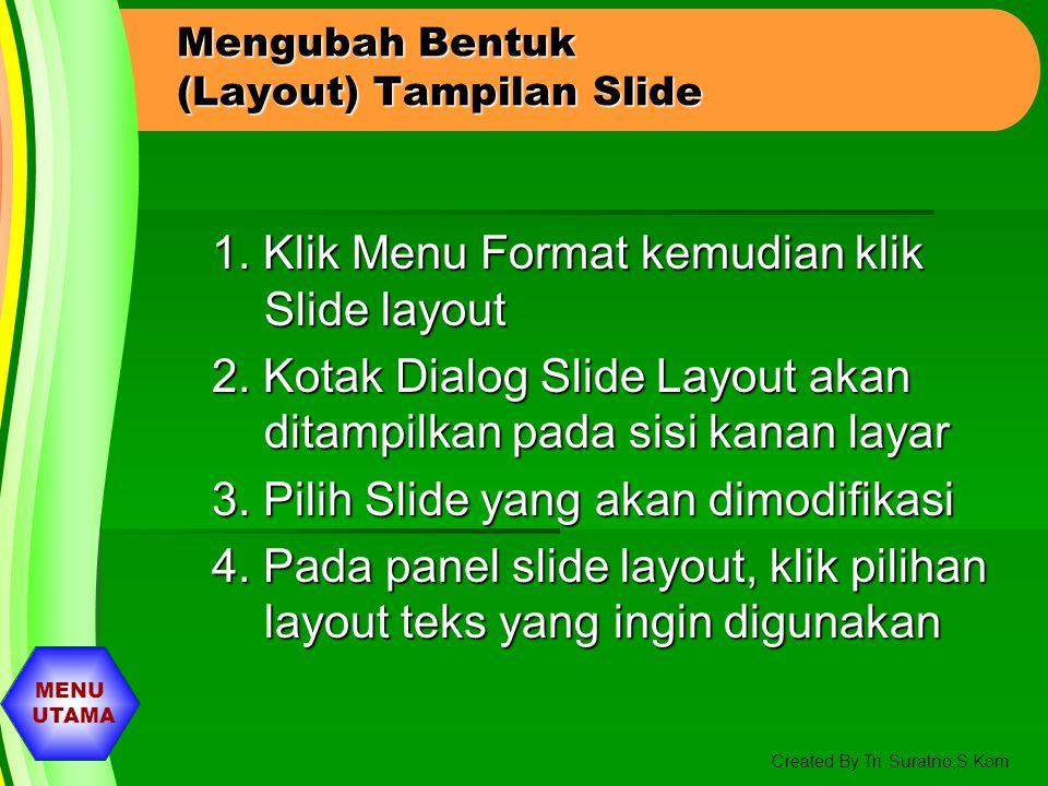Mengubah Bentuk (Layout) Tampilan Slide