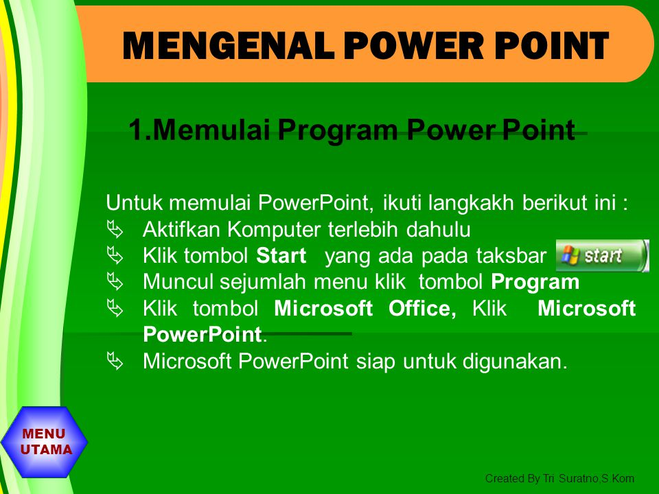 MENGENAL POWER POINT Memulai Program Power Point