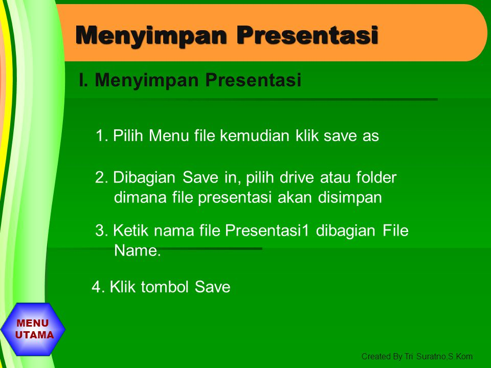 Menyimpan Presentasi I. Menyimpan Presentasi