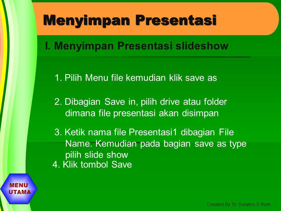 Menyimpan Presentasi I. Menyimpan Presentasi slideshow