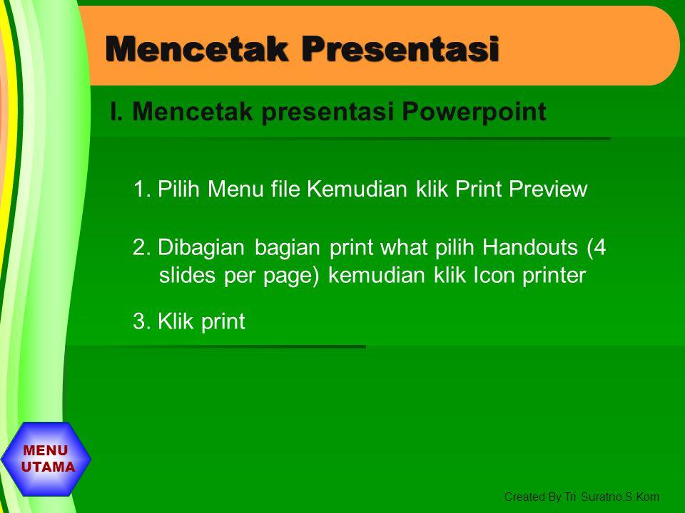 Mencetak Presentasi I. Mencetak presentasi Powerpoint