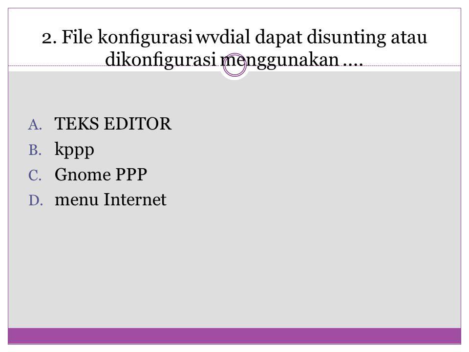 TEKS EDITOR kppp Gnome PPP menu Internet
