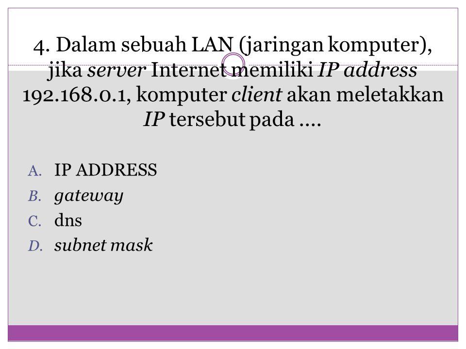 4. 4. Dalam sebuah LAN (jaringan komputer), jika server Internet memiliki IP address 192.168.0.1, komputer client akan meletakkan IP tersebut pada ....