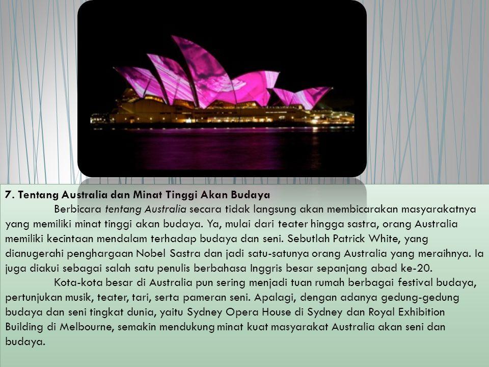 7. Tentang Australia dan Minat Tinggi Akan Budaya