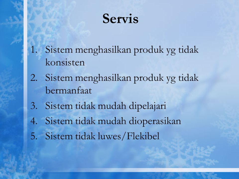 Servis Sistem menghasilkan produk yg tidak konsisten