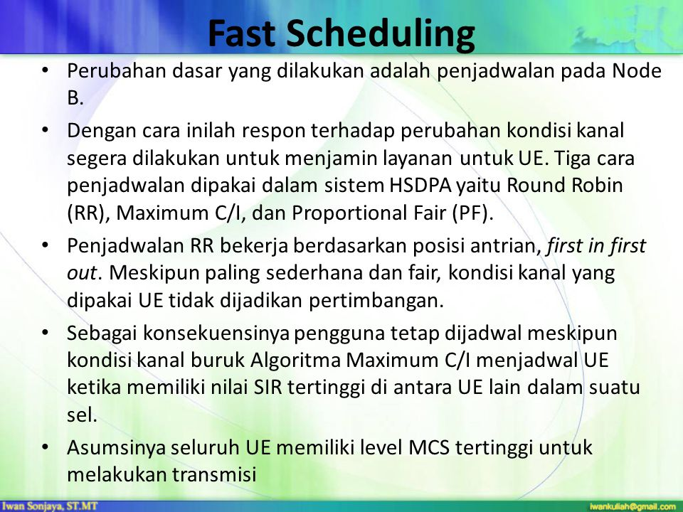 Fast Scheduling Perubahan dasar yang dilakukan adalah penjadwalan pada Node B.