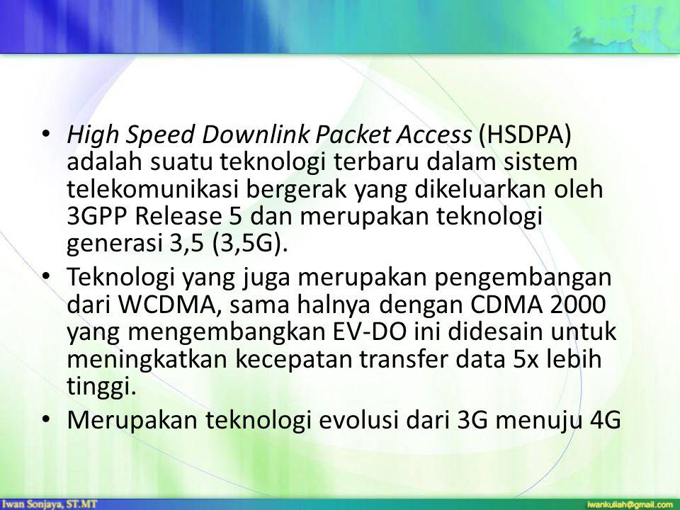 High Speed Downlink Packet Access (HSDPA) adalah suatu teknologi terbaru dalam sistem telekomunikasi bergerak yang dikeluarkan oleh 3GPP Release 5 dan merupakan teknologi generasi 3,5 (3,5G).