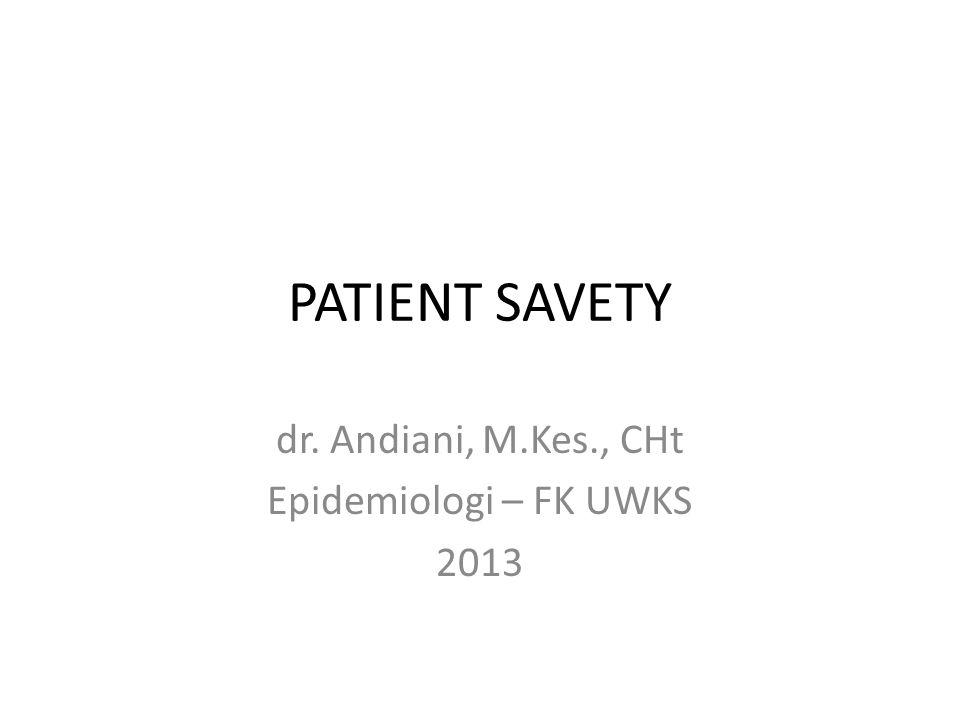 dr. Andiani, M.Kes., CHt Epidemiologi – FK UWKS 2013