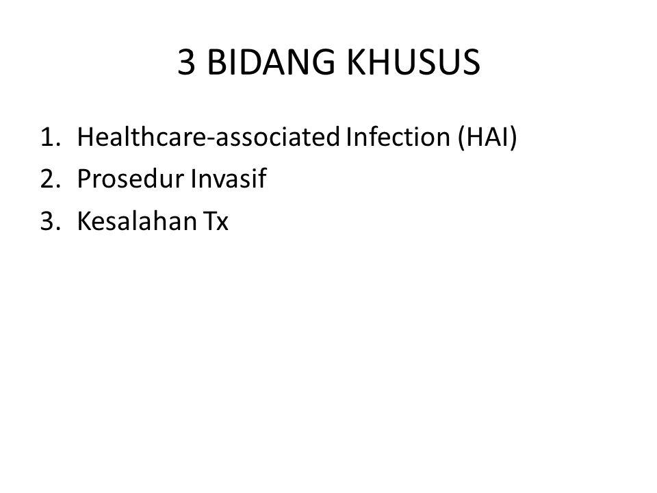 3 BIDANG KHUSUS Healthcare-associated Infection (HAI) Prosedur Invasif
