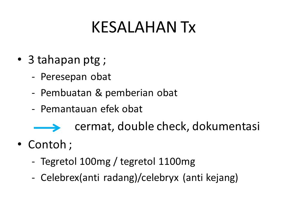 KESALAHAN Tx 3 tahapan ptg ; cermat, double check, dokumentasi