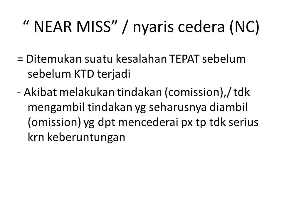 NEAR MISS / nyaris cedera (NC)