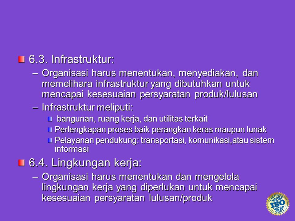 6.3. Infrastruktur: 6.4. Lingkungan kerja: