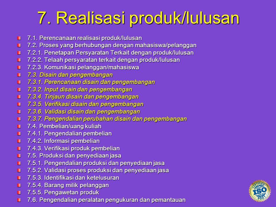 7. Realisasi produk/lulusan