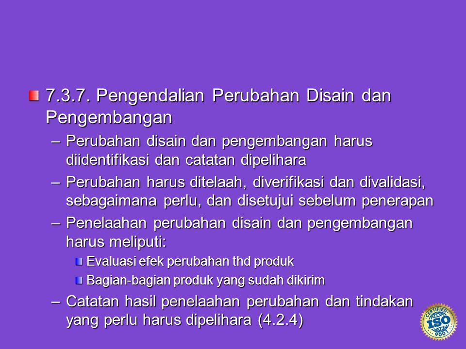 7.3.7. Pengendalian Perubahan Disain dan Pengembangan