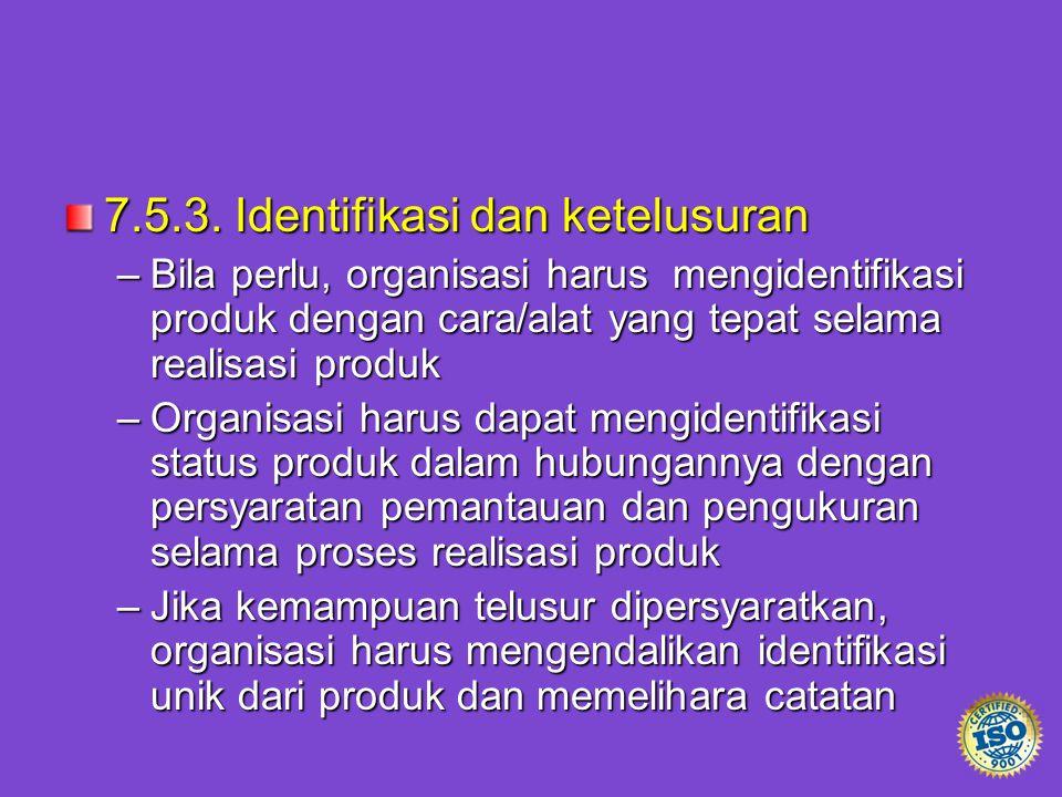 7.5.3. Identifikasi dan ketelusuran