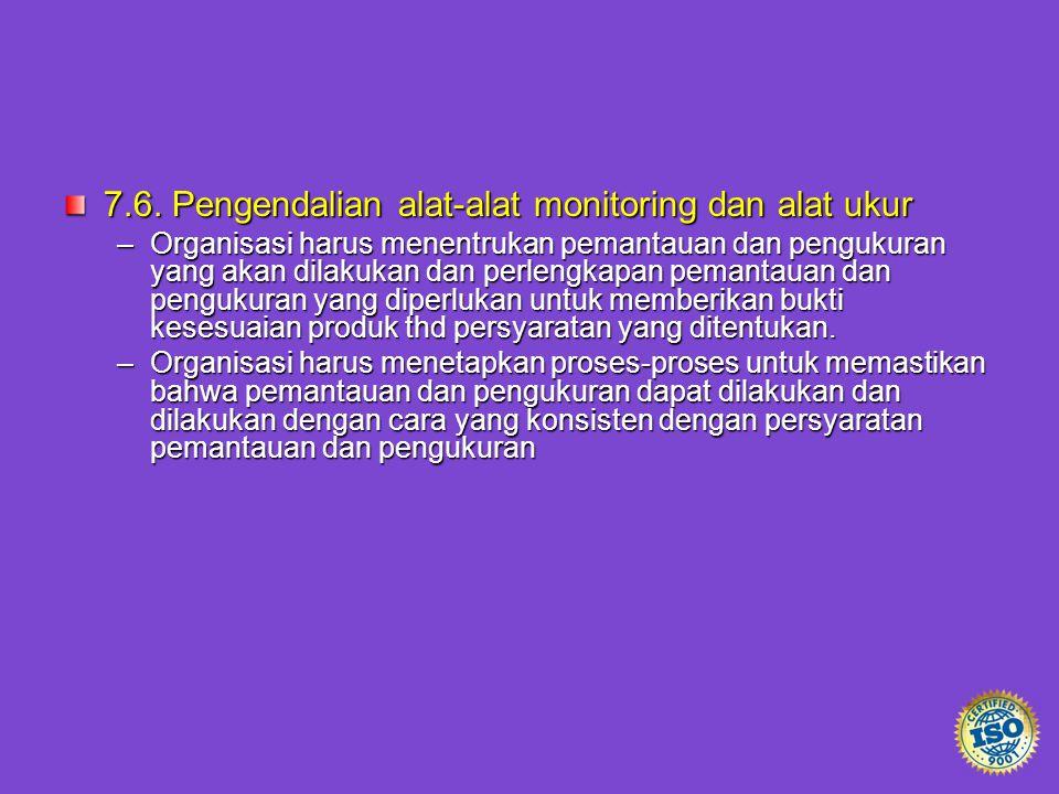 7.6. Pengendalian alat-alat monitoring dan alat ukur