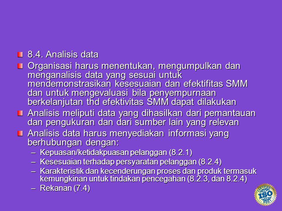 Analisis data harus menyediakan informasi yang berhubungan dengan: