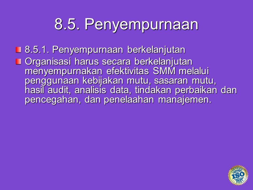 8.5. Penyempurnaan 8.5.1. Penyempurnaan berkelanjutan
