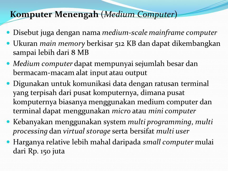 Komputer Menengah (Medium Computer)
