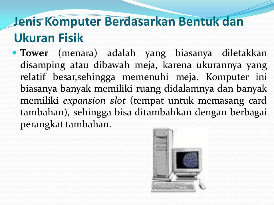 Jenis Komputer Berdasarkan Bentuk dan Ukuran Fisik