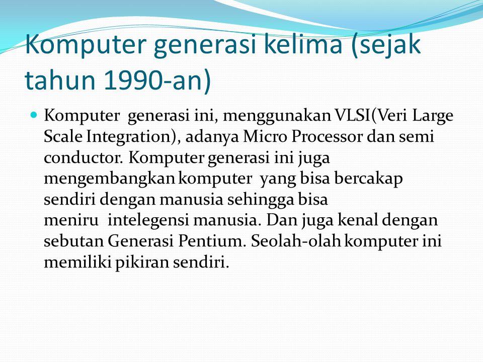 Komputer generasi kelima (sejak tahun 1990-an)