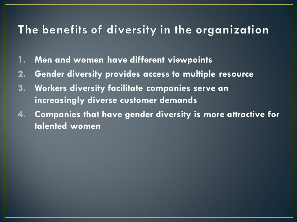 The benefits of diversity in the organization