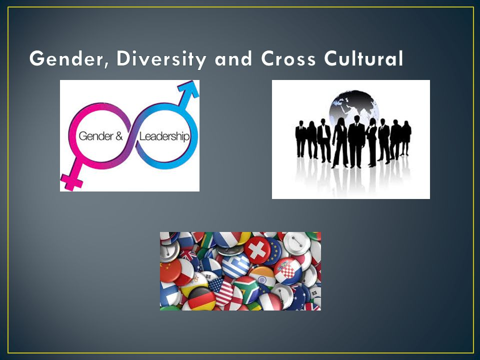 Gender, Diversity and Cross Cultural