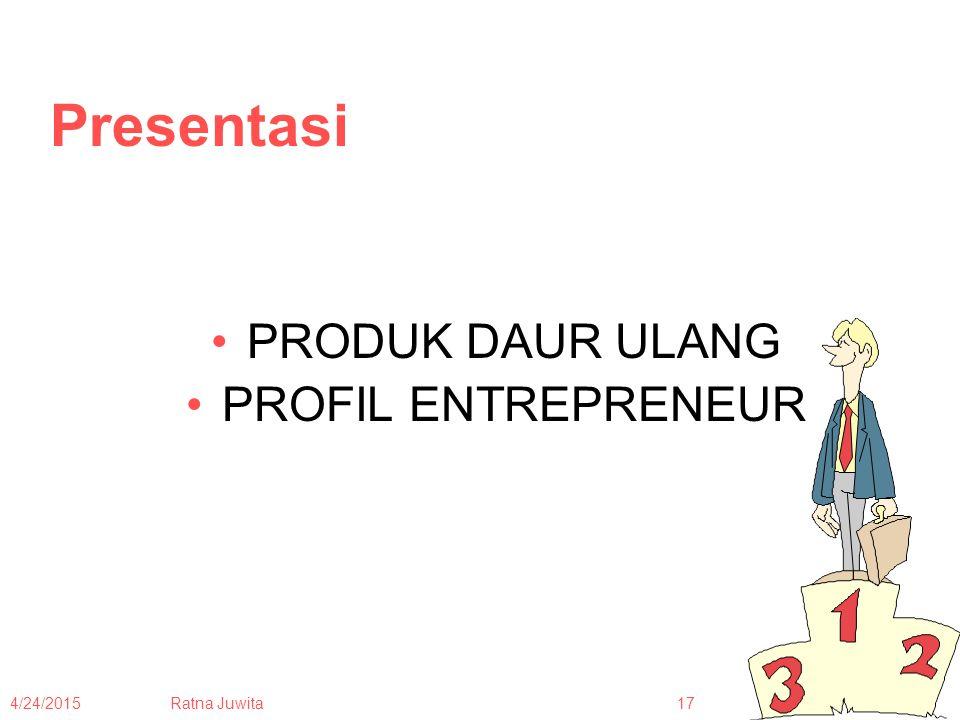 Presentasi PRODUK DAUR ULANG PROFIL ENTREPRENEUR 4/14/2017