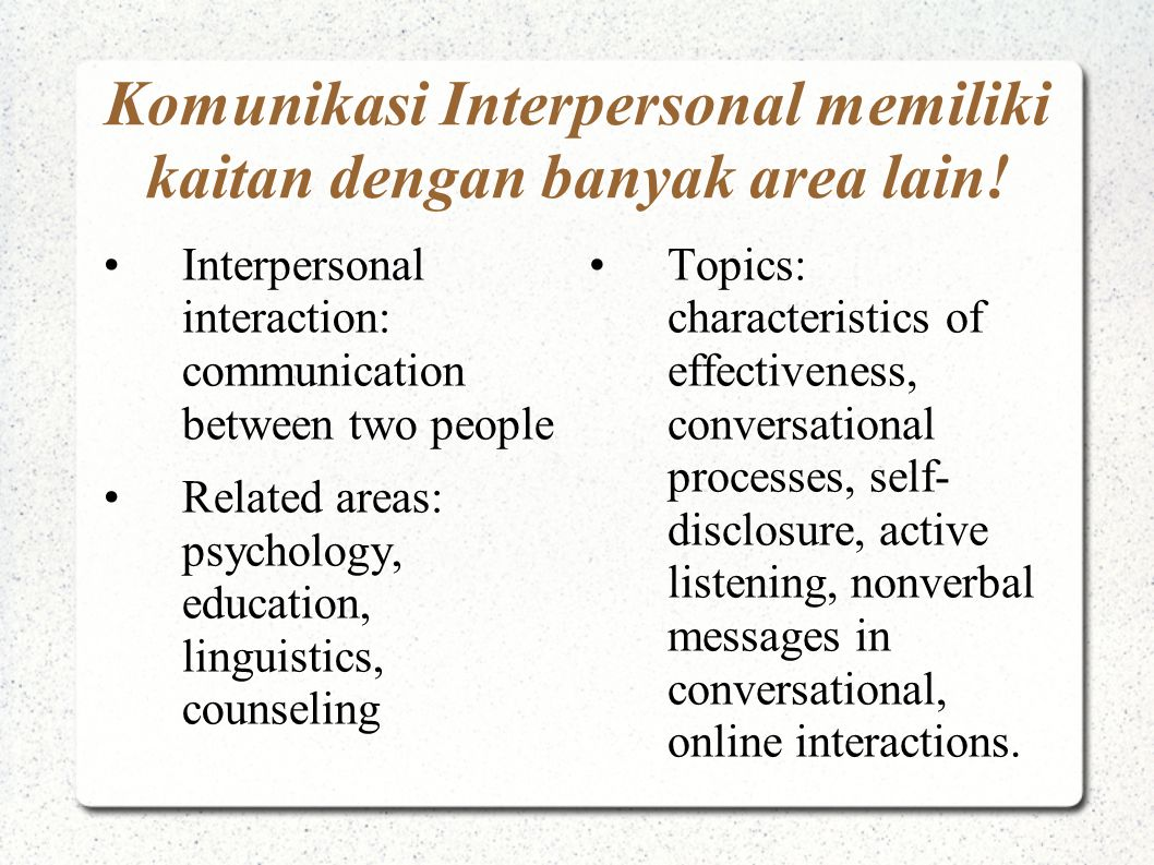 Komunikasi Interpersonal memiliki kaitan dengan banyak area lain!