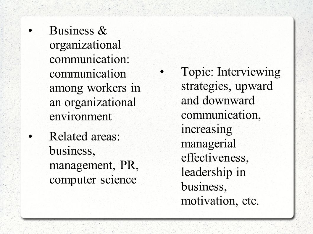 Business & organizational communication: communication among workers in an organizational environment