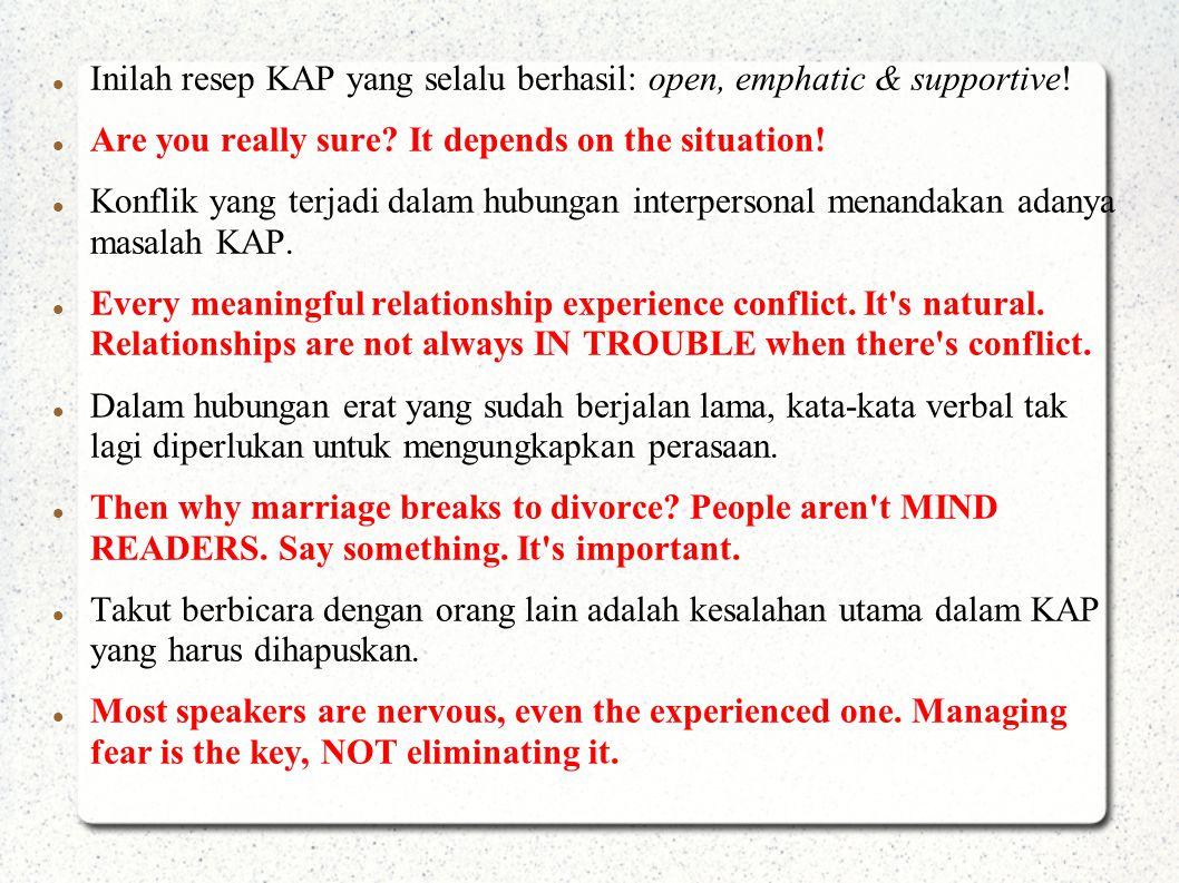 Inilah resep KAP yang selalu berhasil: open, emphatic & supportive!