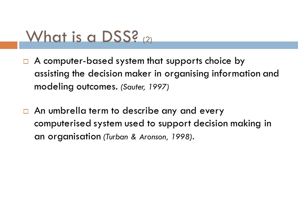 What is a DSS (2)