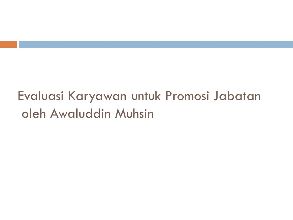 Evaluasi Karyawan untuk Promosi Jabatan oleh Awaluddin Muhsin
