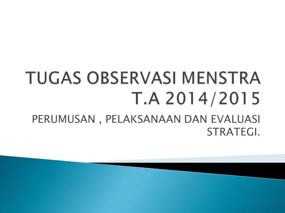 TUGAS OBSERVASI MENSTRA T.A 2014/2015