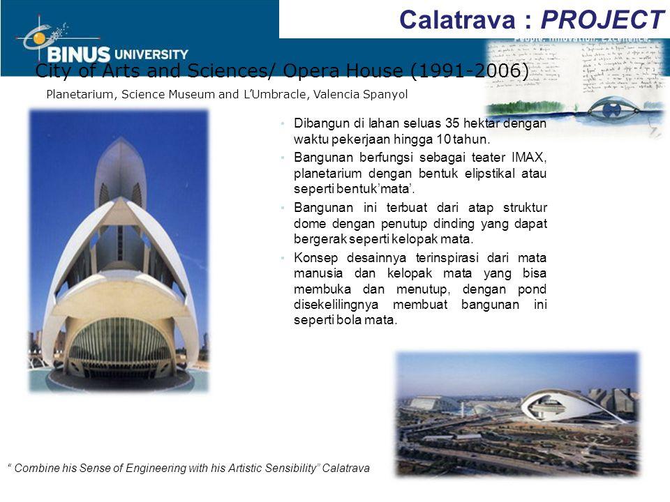Calatrava : PROJECT City of Arts and Sciences/ Opera House (1991-2006)
